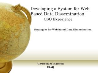 Developing  a  System  for  Web  B ased  D ata  D issemination CSO Experience