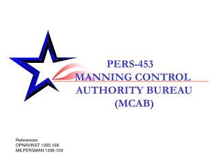 PERS-453 MANNING CONTROL  AUTHORITY BUREAU (MCAB)