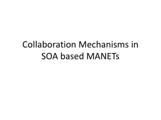 Collaboration Mechanisms in SOA based MANETs