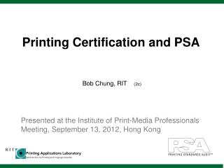 Printing Certification and PSA