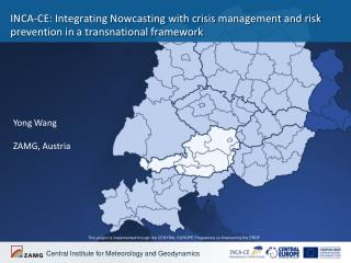 INCA-CE: Integrating Nowcasting with crisis management and risk prevention in a transnational framework