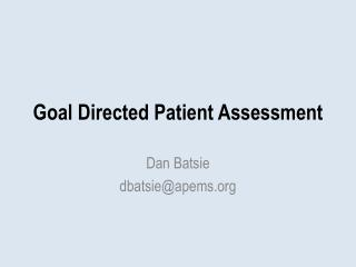 Goal Directed Patient Assessment