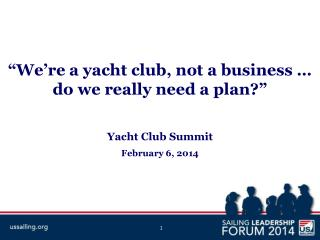 """We're a yacht club, not a business …       do we really need a plan?"""