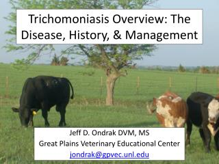 Trichomoniasis  Overview: The Disease, History, & Management