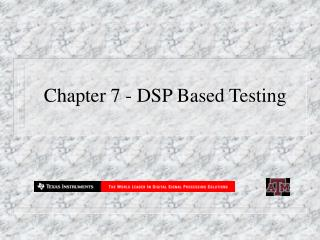 chapter 7 - dsp based testing
