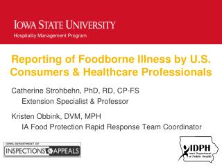 Reporting of Foodborne Illness by U.S. Consumers  &  Healthcare Professionals