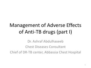 Management of Adverse Effects of Anti-TB drugs (part I)