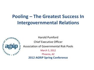 Pooling � The Greatest Success In  I ntergovernmental  R elations
