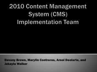 2010 Content Management System (CMS) Implementation Team
