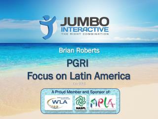 PGRI  Focus on Latin America Oct 2012