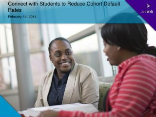 Connect with Students to Reduce Cohort Default Rates