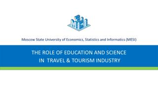 THE ROLE OF  EDUCATION AND  SCIENCE IN  TRAVEL & TOURISM INDUSTRY