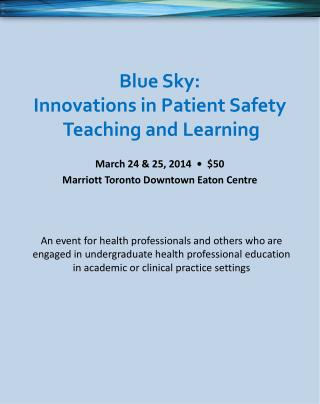 Blue  Sky: Innovations  in Patient Safety  Teaching and Learning