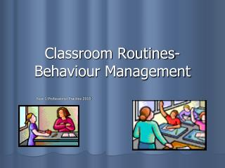 Classroom Routines- Behaviour Management