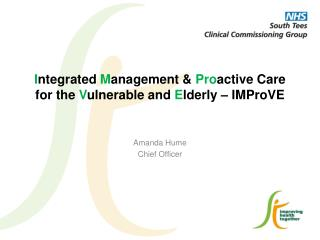 I ntegrated  M anagement &  Pro active Care for the  V ulnerable and  E lderly –  IMProVE