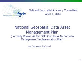 National Geospatial Data Asset Management Plan (Formerly Known As the OMB Circular A-16 Portfolio Management Implementa