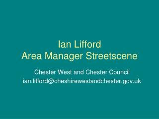Ian Lifford Area Manager Streetscene