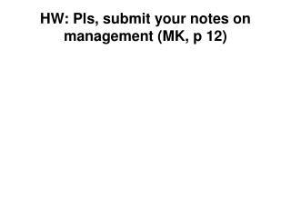 HW: Pls, submit your notes on management (MK, p 12)
