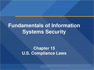 Fundamentals of Information Systems Security Chapter  15 U.S. Compliance Laws