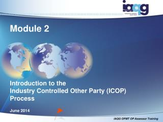 Module 2 Introduction  to the  Industry Controlled Other Party (ICOP)  Process