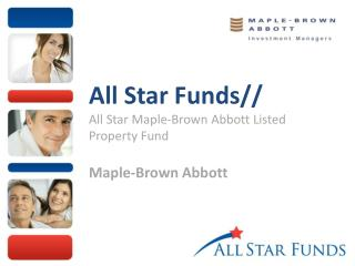 All Star Funds// All Star Maple-Brown Abbott Listed Property Fund Maple-Brown Abbott