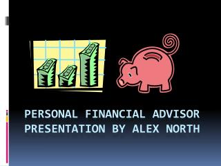 Personal financial advisor Presentation by Alex North