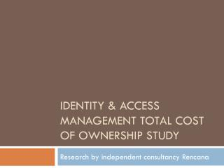 Identity & Access Management Total Cost of ownership Study