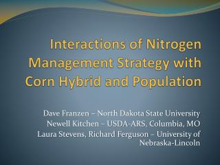 Interactions of Nitrogen Management Strategy with Corn Hybrid and Population