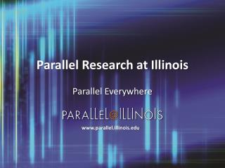Parallel Research at Illinois