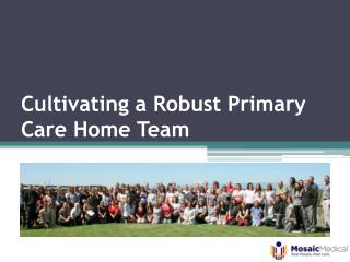 Cultivating a Robust Primary Care Home Team