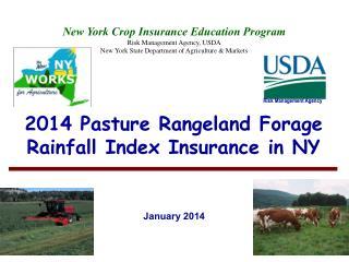 2014 Pasture Rangeland Forage  Rainfall Index Insurance in NY