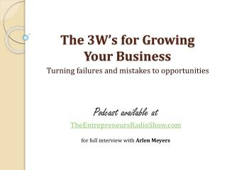 The 3W's for Growing Your Business