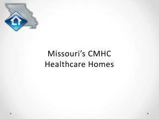 Missouri's CMHC  Healthcare Homes
