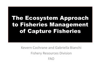 The Ecosystem Approach to Fisheries Management of Capture Fisheries