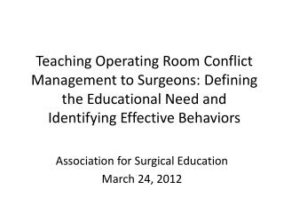 Teaching Operating Room Conflict Management to Surgeons:  Defining   the Educational Need and Identifying Effective Beh