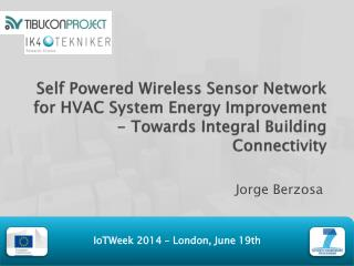 Self Powered Wireless Sensor Network for HVAC System Energy Improvement  -  Towards Integral Building Connectivity