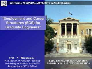 Prof. A.  Moropoulou ,  Vice Rector of National Technical University of Athens, Scientific Responsible of ECS, NTUA