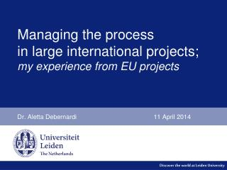 Managing the process  in large international projects; my experience from EU projects