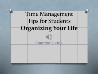 Time Management Tips for Students Organizing Your Life