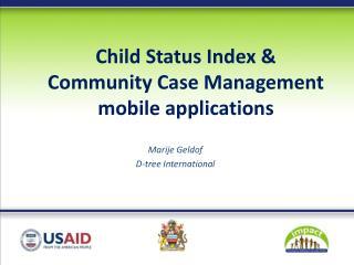 Child Status Index & Community Case Management  mobile applications