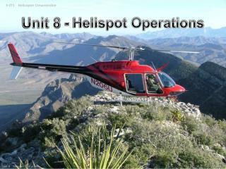 Unit 8 - Helispot Operations