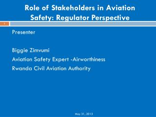 Role of Stakeholders in Aviation Safety: Regulator Perspective
