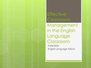 Effective Classroom Management in the English Language Classroom