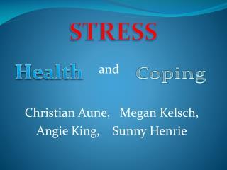 Christian  Aune ,   Megan  Kelsch ,  Angie King,    Sunny  Henrie
