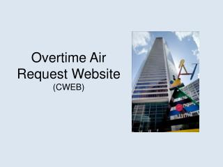 Overtime Air Request Website ( CWEB )