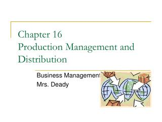 Chapter 16  Production Management and Distribution