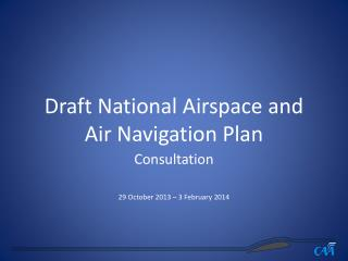 Draft National Airspace and  Air Navigation Plan