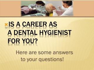 Is a Career AS  A Dental Hygienist for you?