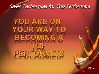 You are on your way to BECOMING A TOP PERFORMER!