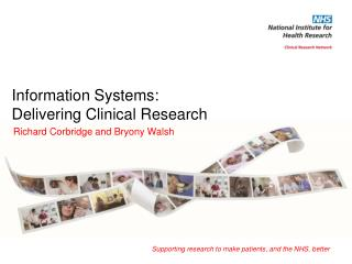 Information Systems: Delivering  C linical  R esearch